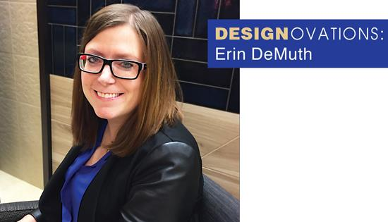 Design Ovations: Erin Demuth - July 2018